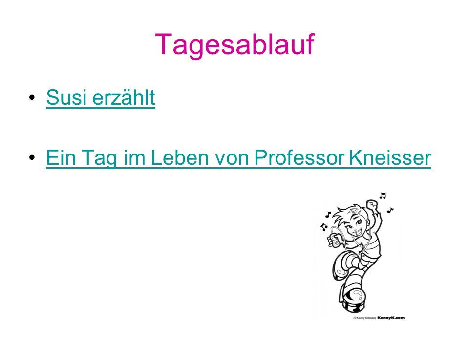Tagesablauf Susi erzählt Ein Tag im Leben von Professor Kneisser