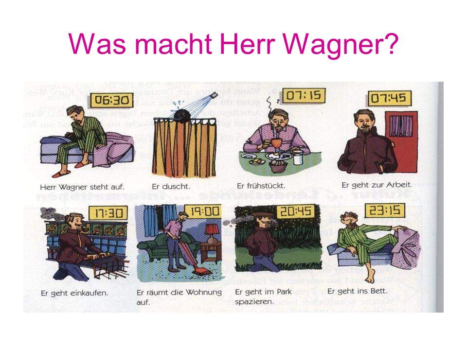Was macht Herr Wagner?