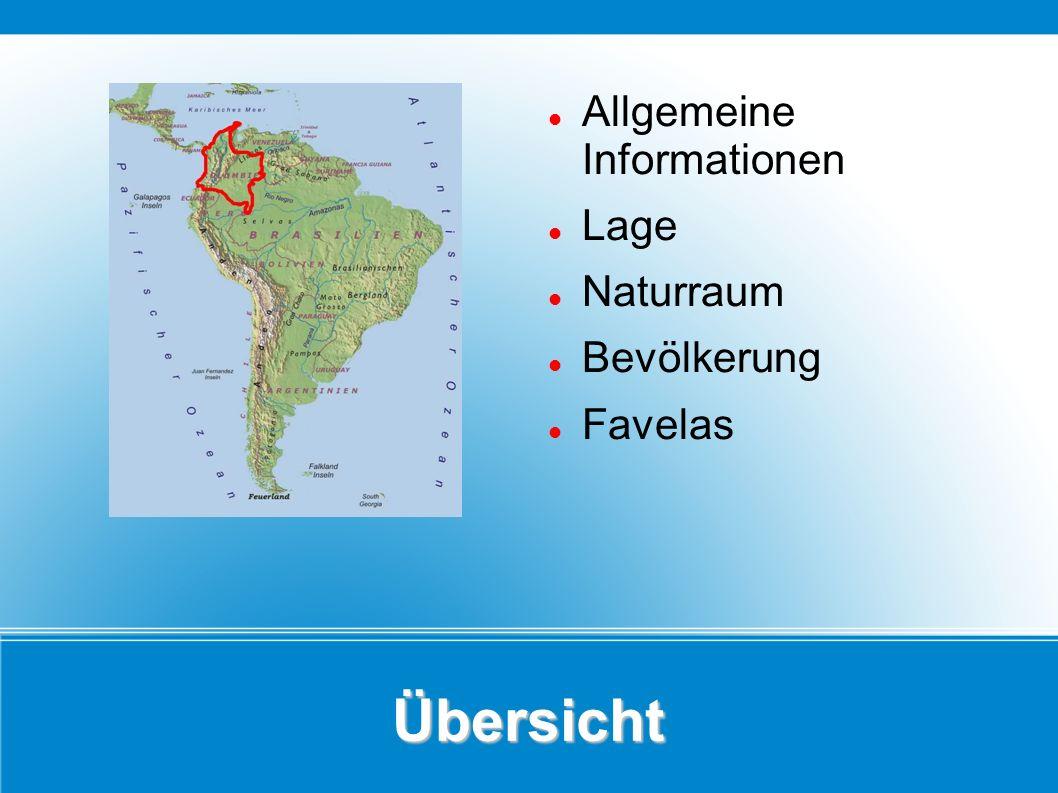 Übersicht Allgemeine Informationen Lage Naturraum Bevölkerung Favelas