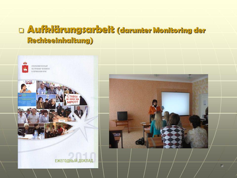 11 Aufklärungsarbeit (darunter Monitoring der Rechteeinhaltung) Aufklärungsarbeit (darunter Monitoring der Rechteeinhaltung)