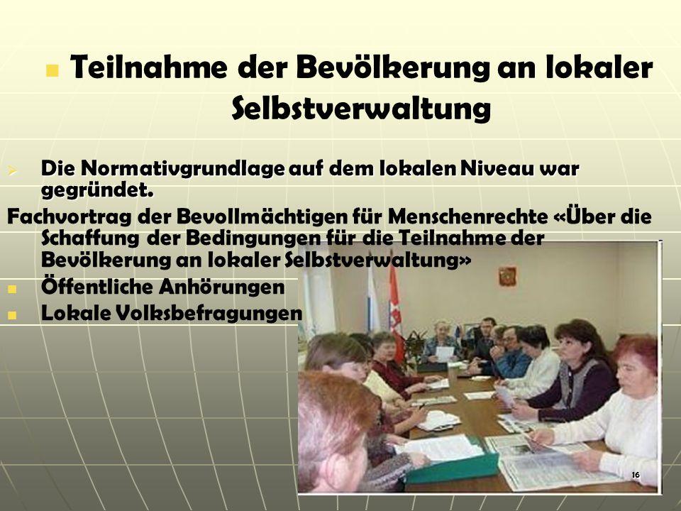 16 Die Normativgrundlage auf dem lokalen Niveau war gegründet.