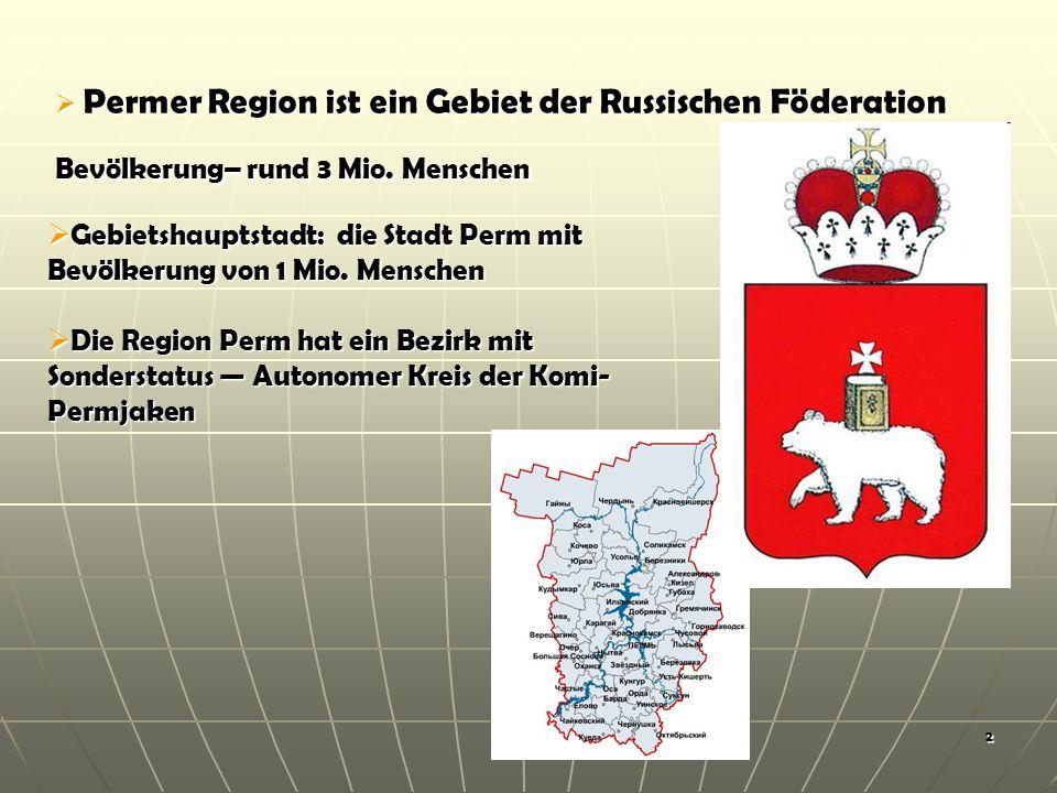2 Permer Region ist ein Gebiet der Russischen Föderation Bevölkerung– rund 3 Mio.