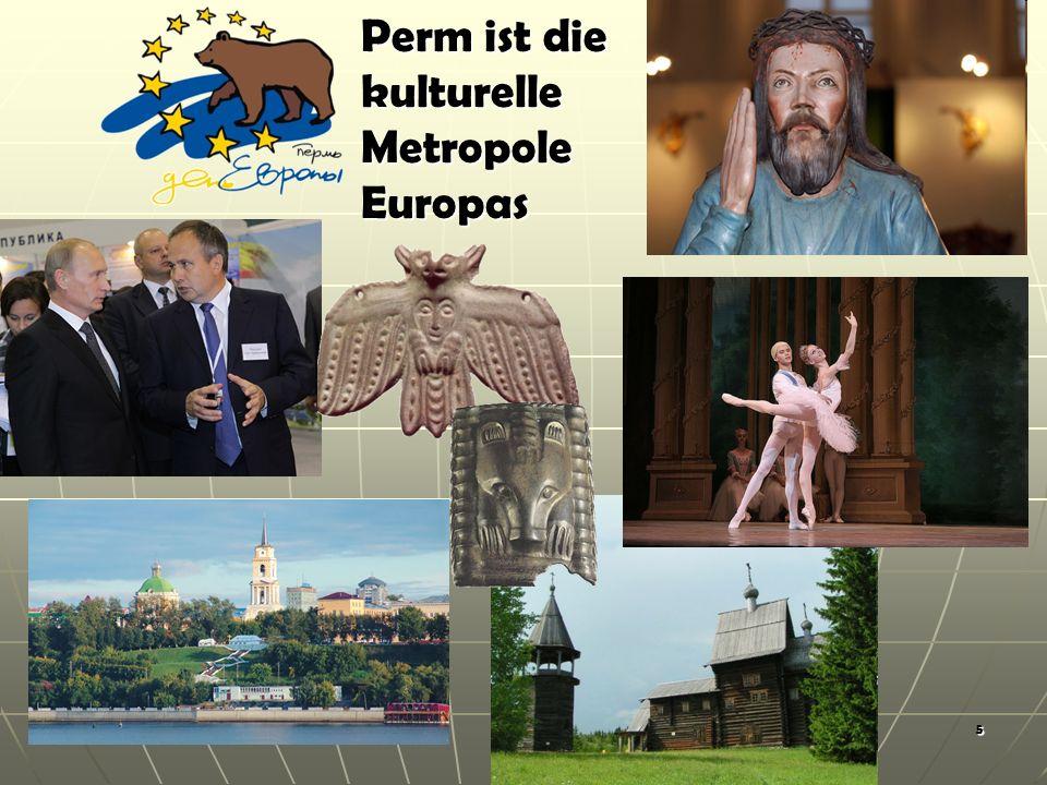5 Perm ist die kulturelle Metropole Europas