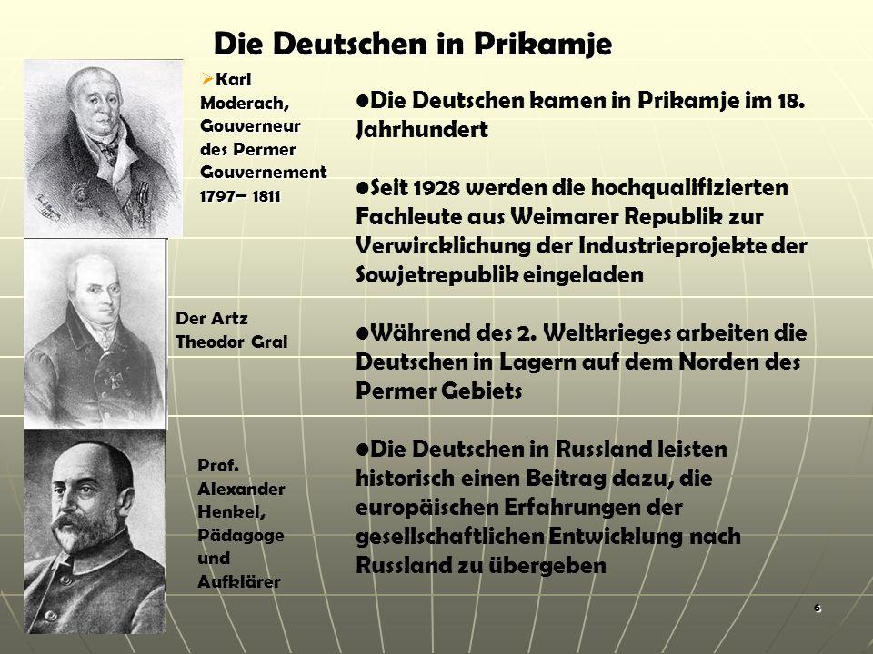6 Die Deutschen in Prikamje Karl Moderach, Gouverneur des Permer Gouvernement 1797– 1811 Karl Moderach, Gouverneur des Permer Gouvernement 1797– 1811 Die Deutschen kamen in Prikamje im 18.