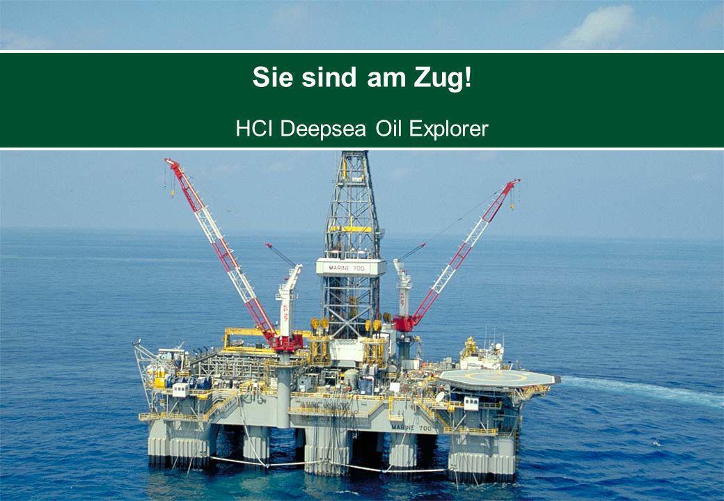 18 Sie sind am Zug! HCI Deepsea Oil Explorer