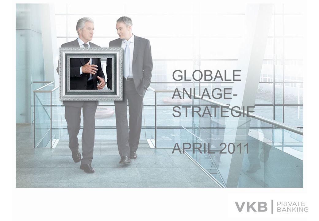 Anlagestrategie April 201124 ANLAGESTRATEGIE Die Vermögensallokation bleibt auf Wachstumsthemen ausgerichtet (Aktien, zyklische Sektoren, Unternehmensanleihen), obwohl die globale Wirtschaftsdynamik auf einen zwischenzeitlichen Höhepunkt zuläuft.
