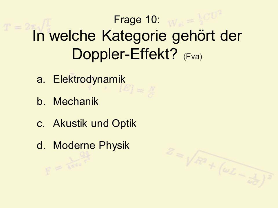 Frage 10: In welche Kategorie gehört der Doppler-Effekt.