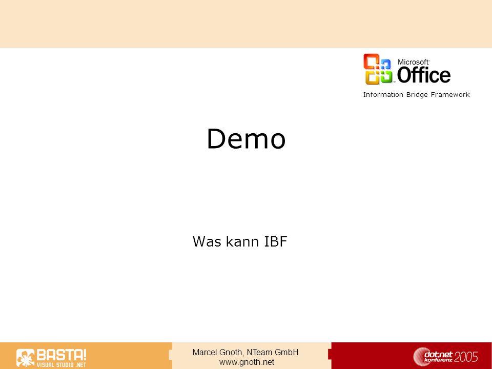 Marcel Gnoth, NTeam GmbH www.gnoth.net Demo Was kann IBF Information Bridge Framework