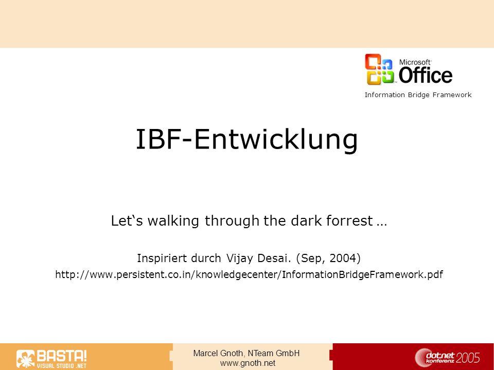 Marcel Gnoth, NTeam GmbH www.gnoth.net IBF-Entwicklung Lets walking through the dark forrest … Inspiriert durch Vijay Desai. (Sep, 2004) http://www.pe
