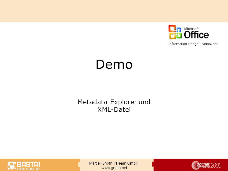 Marcel Gnoth, NTeam GmbH www.gnoth.net Demo Metadata-Explorer und XML-Datei Information Bridge Framework