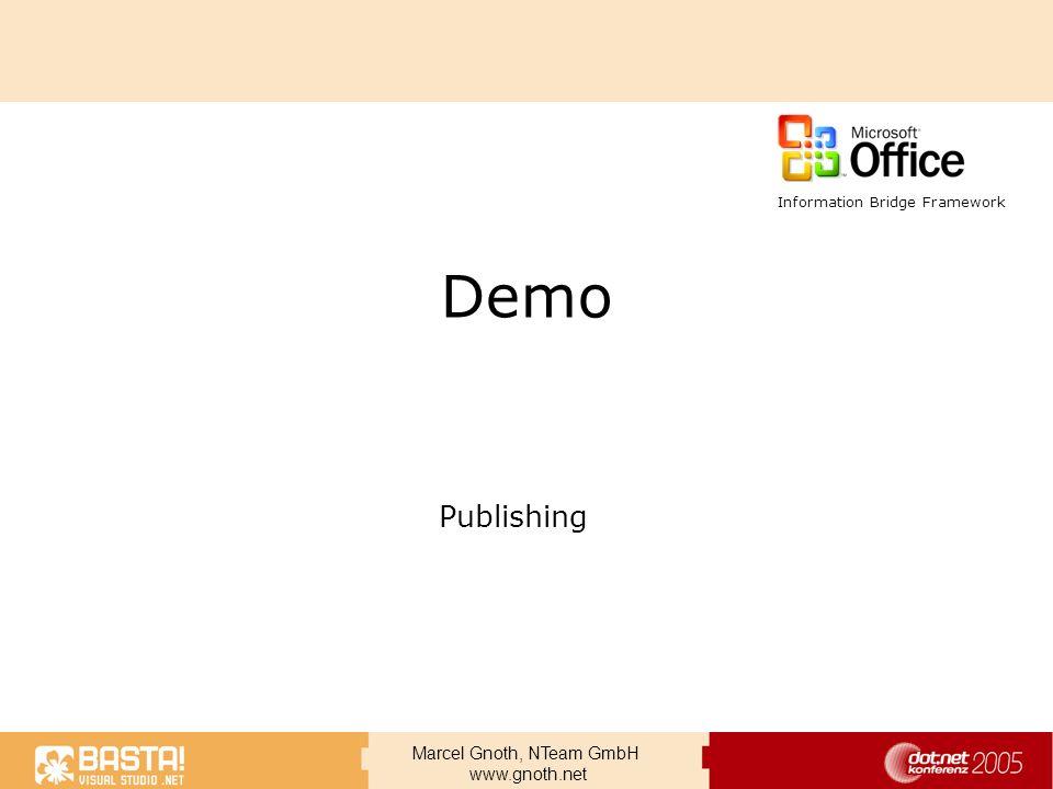 Marcel Gnoth, NTeam GmbH www.gnoth.net Demo Publishing Information Bridge Framework