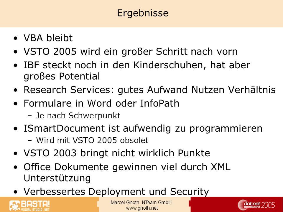 Marcel Gnoth, NTeam GmbH www.gnoth.net Ergebnisse VBA bleibt VSTO 2005 wird ein großer Schritt nach vorn IBF steckt noch in den Kinderschuhen, hat abe