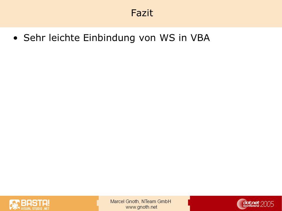 Marcel Gnoth, NTeam GmbH www.gnoth.net Fazit Sehr leichte Einbindung von WS in VBA