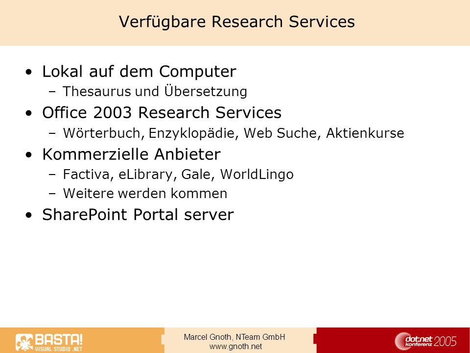 Marcel Gnoth, NTeam GmbH www.gnoth.net Verfügbare Research Services Lokal auf dem Computer –Thesaurus und Übersetzung Office 2003 Research Services –W