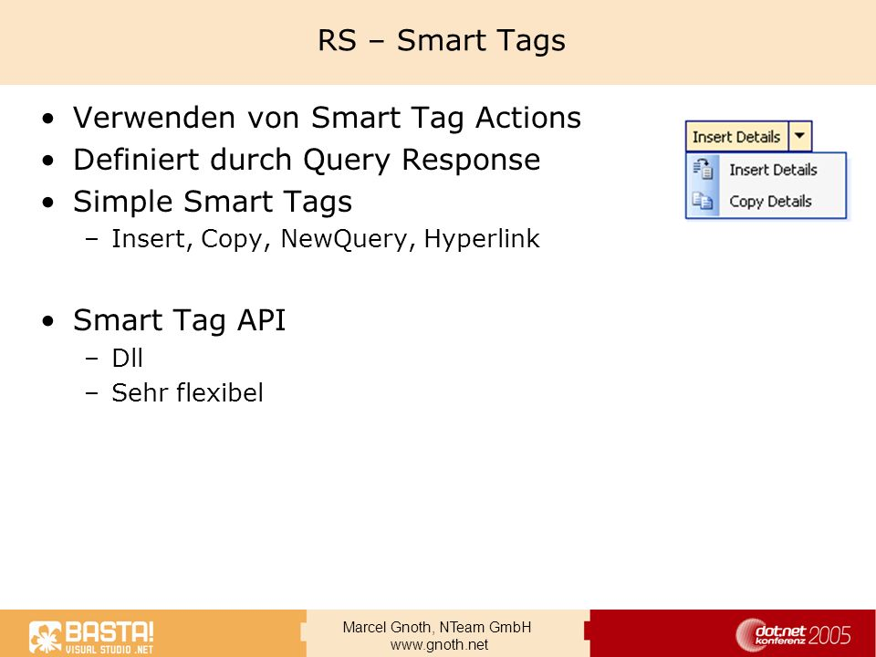 Marcel Gnoth, NTeam GmbH www.gnoth.net RS – Smart Tags Verwenden von Smart Tag Actions Definiert durch Query Response Simple Smart Tags –Insert, Copy,