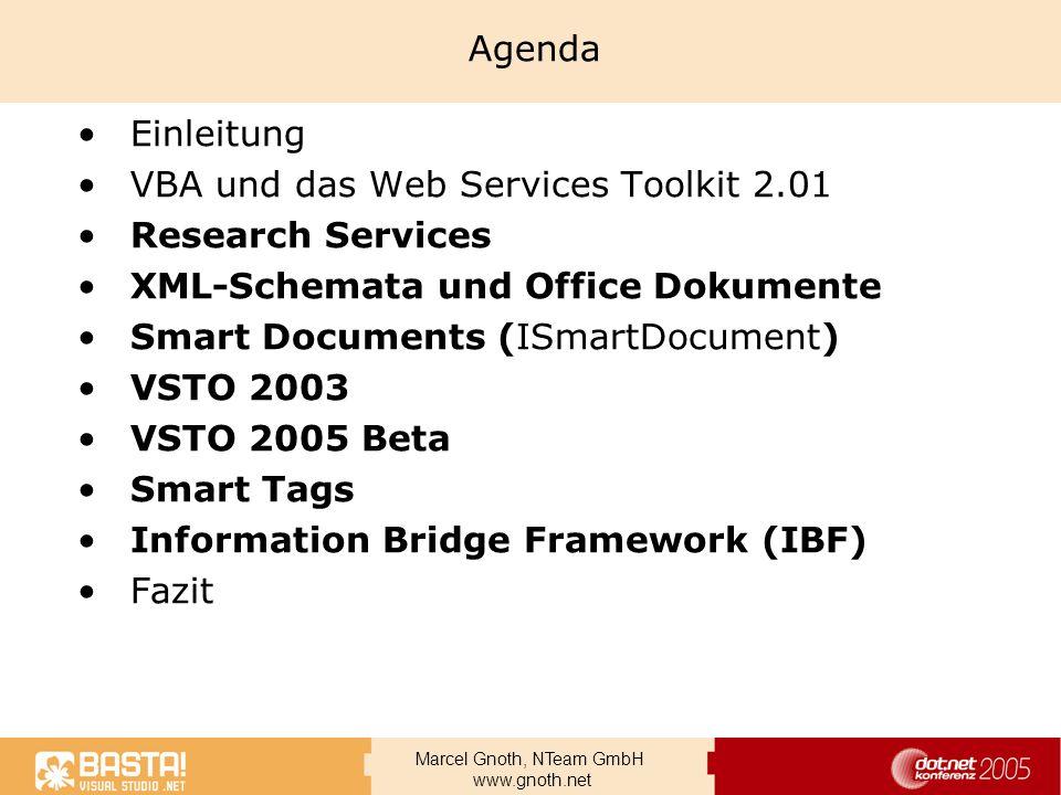 Marcel Gnoth, NTeam GmbH www.gnoth.net Agenda Einleitung VBA und das Web Services Toolkit 2.01 Research Services XML-Schemata und Office Dokumente Sma