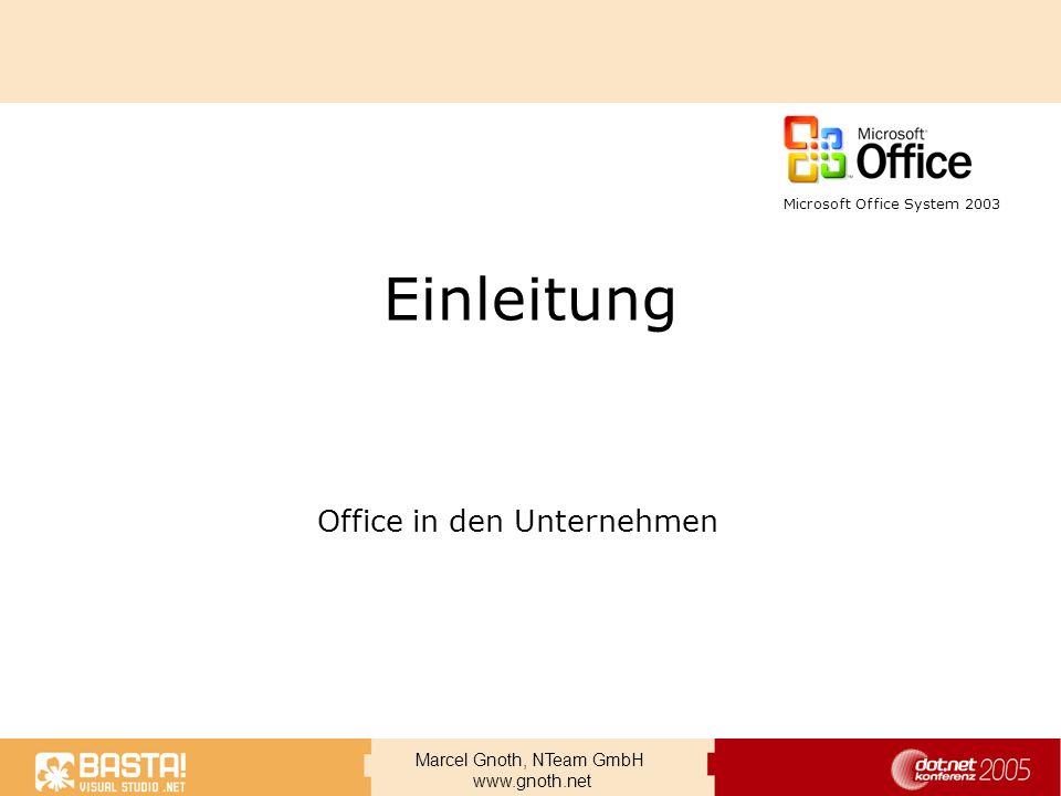 Marcel Gnoth, NTeam GmbH www.gnoth.net Einleitung Office in den Unternehmen Microsoft Office System 2003