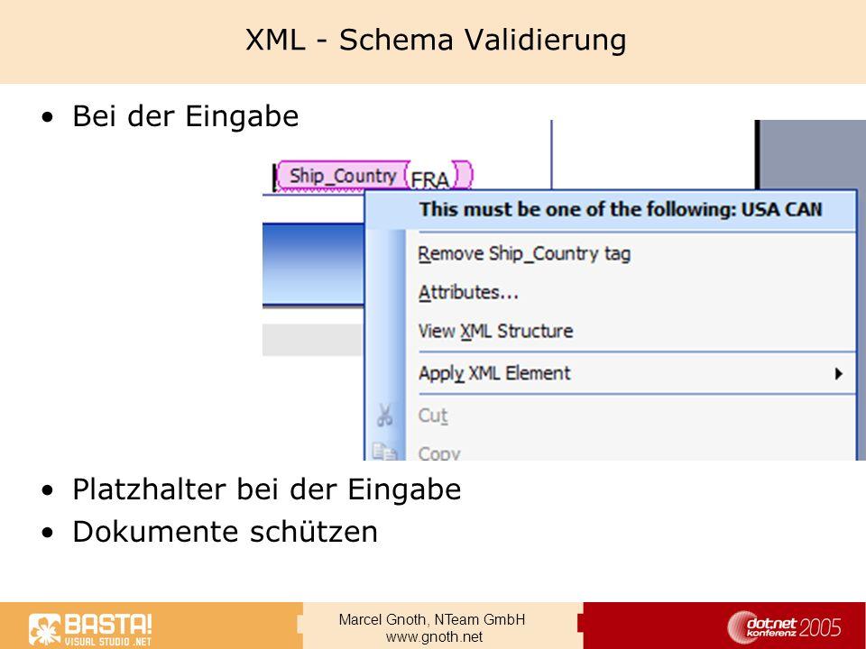 Marcel Gnoth, NTeam GmbH www.gnoth.net XML - Schema Validierung Bei der Eingabe Platzhalter bei der Eingabe Dokumente schützen