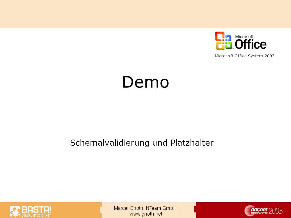 Marcel Gnoth, NTeam GmbH www.gnoth.net Demo Schemalvalidierung und Platzhalter Microsoft Office System 2003