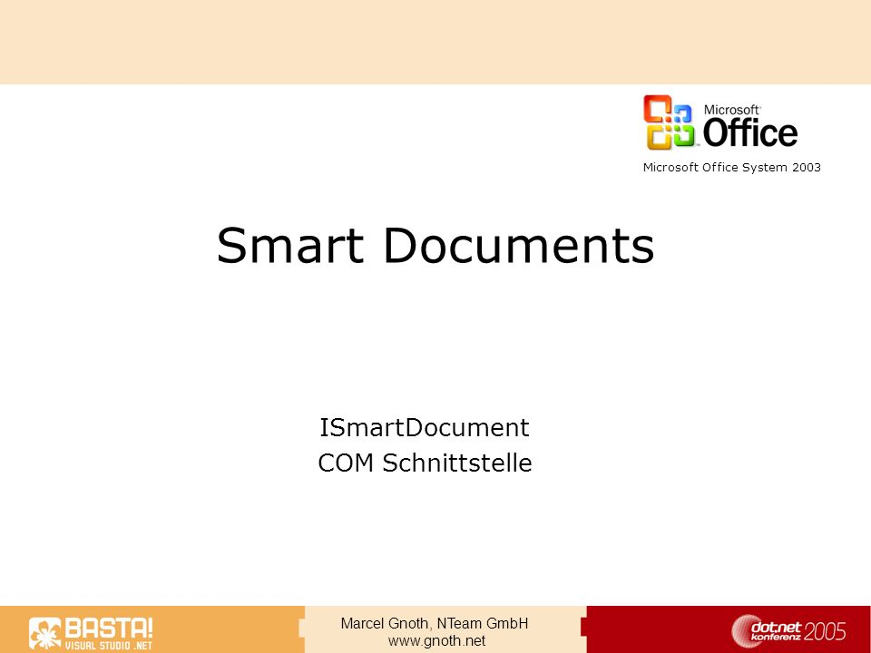 Marcel Gnoth, NTeam GmbH www.gnoth.net Smart Documents ISmartDocument COM Schnittstelle Microsoft Office System 2003