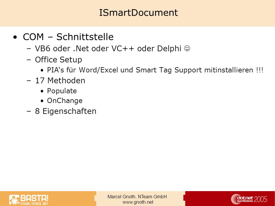 Marcel Gnoth, NTeam GmbH www.gnoth.net ISmartDocument COM – Schnittstelle –VB6 oder.Net oder VC++ oder Delphi –Office Setup PIAs für Word/Excel und Sm