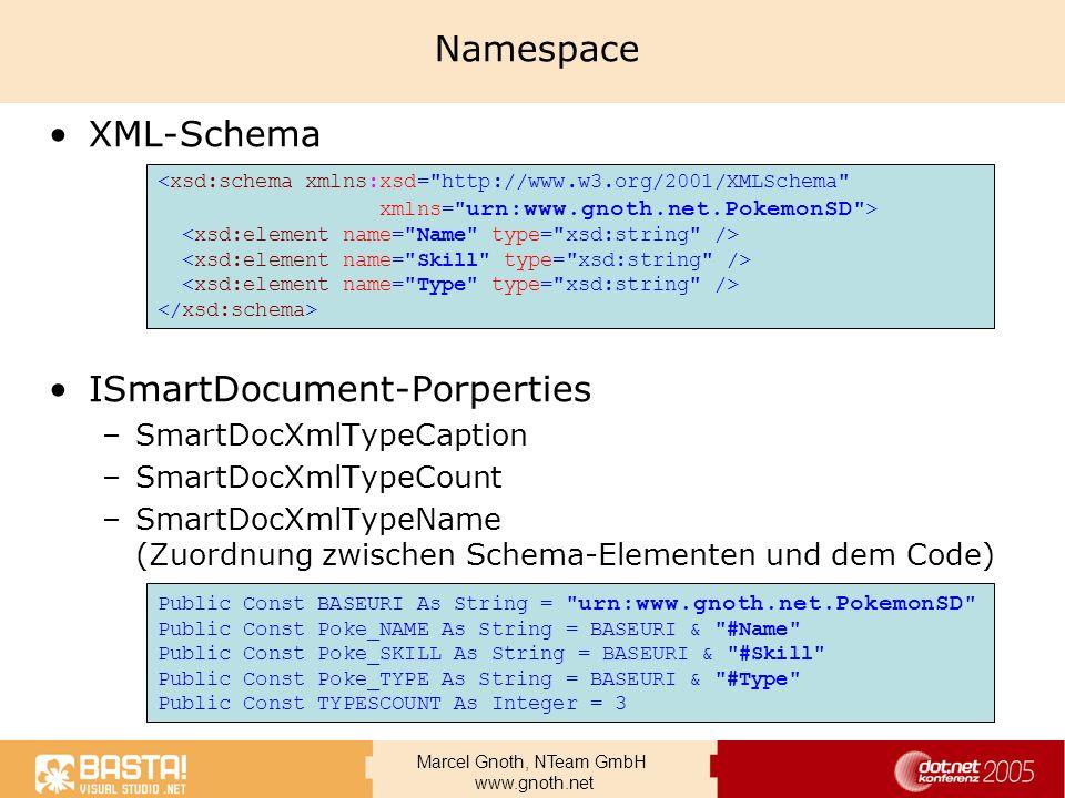 Marcel Gnoth, NTeam GmbH www.gnoth.net Namespace XML-Schema ISmartDocument-Porperties –SmartDocXmlTypeCaption –SmartDocXmlTypeCount –SmartDocXmlTypeNa