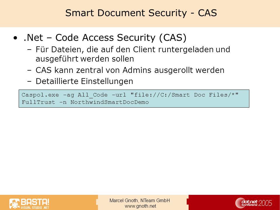 Marcel Gnoth, NTeam GmbH www.gnoth.net Smart Document Security - CAS.Net – Code Access Security (CAS) –Für Dateien, die auf den Client runtergeladen u