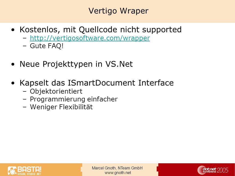 Marcel Gnoth, NTeam GmbH www.gnoth.net Vertigo Wraper Kostenlos, mit Quellcode nicht supported –http://vertigosoftware.com/wrapperhttp://vertigosoftwa