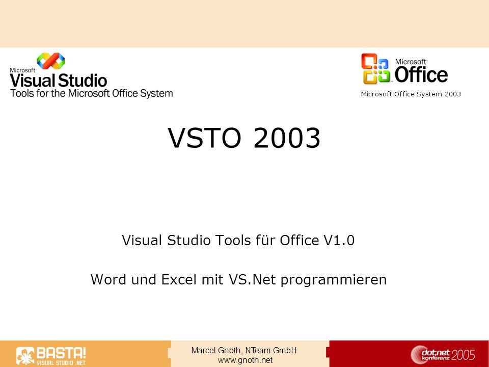Marcel Gnoth, NTeam GmbH www.gnoth.net VSTO 2003 Visual Studio Tools für Office V1.0 Word und Excel mit VS.Net programmieren Microsoft Office System 2