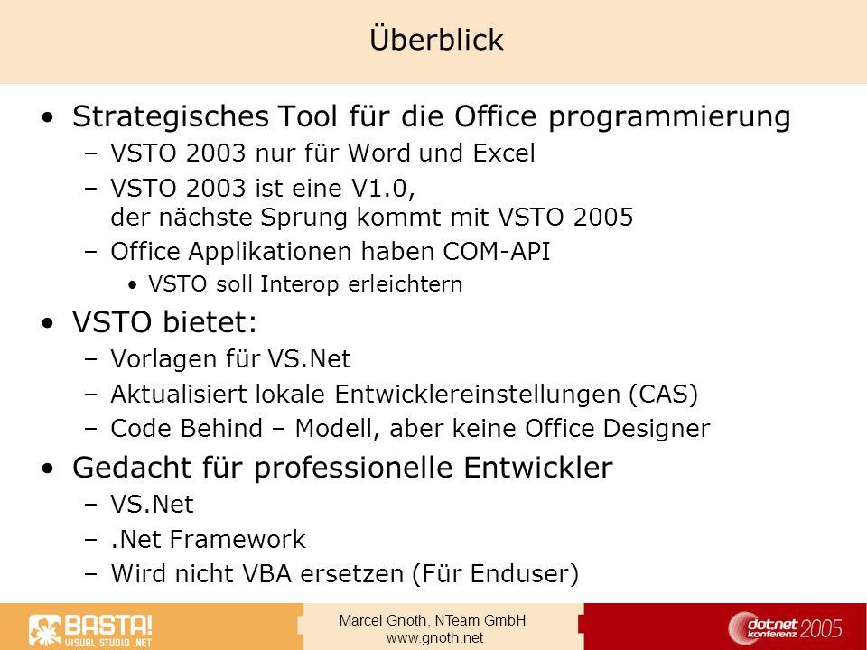 Marcel Gnoth, NTeam GmbH www.gnoth.net Überblick Strategisches Tool für die Office programmierung –VSTO 2003 nur für Word und Excel –VSTO 2003 ist ein