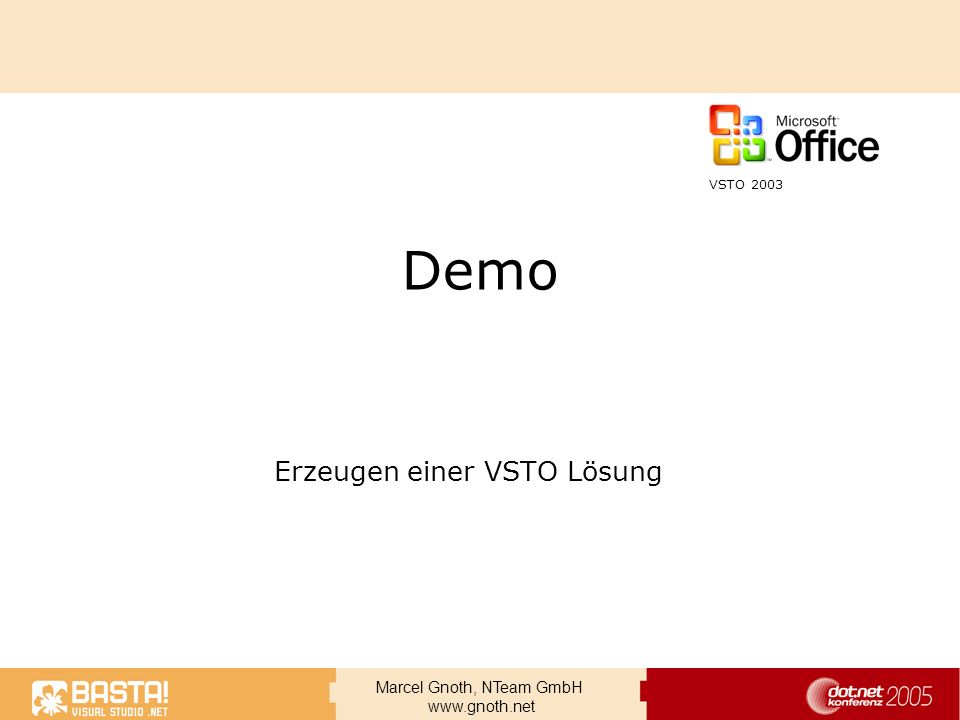 Marcel Gnoth, NTeam GmbH www.gnoth.net Demo Erzeugen einer VSTO Lösung VSTO 2003