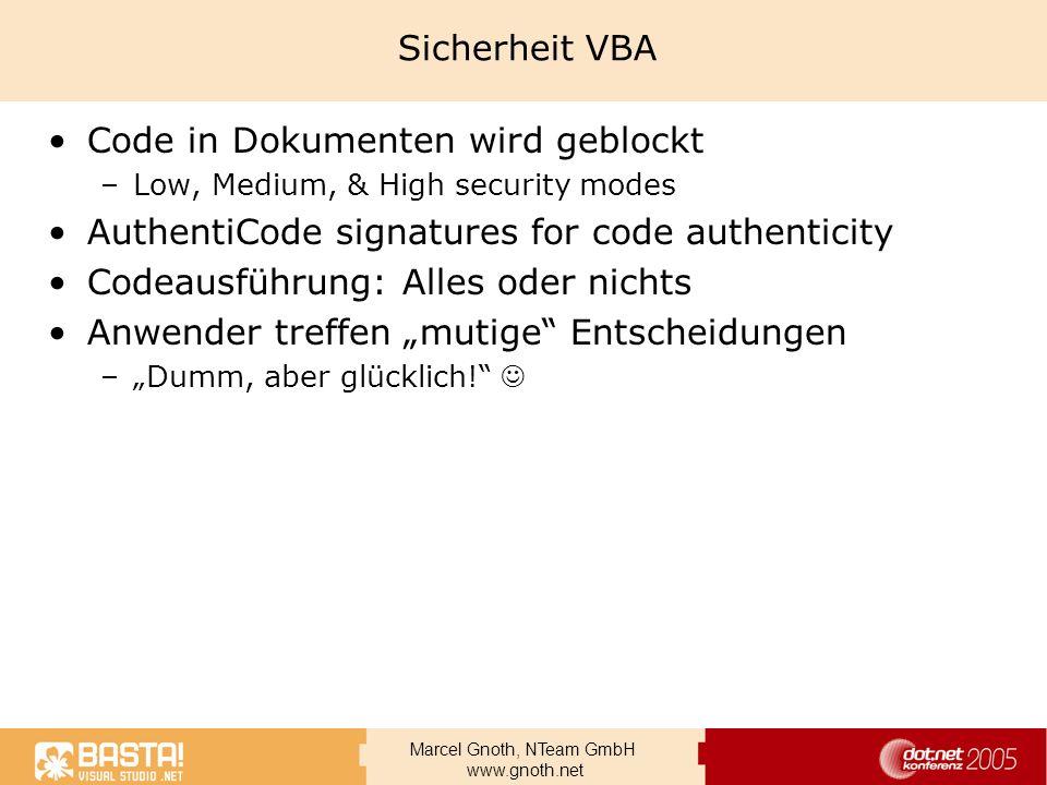 Marcel Gnoth, NTeam GmbH www.gnoth.net Sicherheit VBA Code in Dokumenten wird geblockt –Low, Medium, & High security modes AuthentiCode signatures for