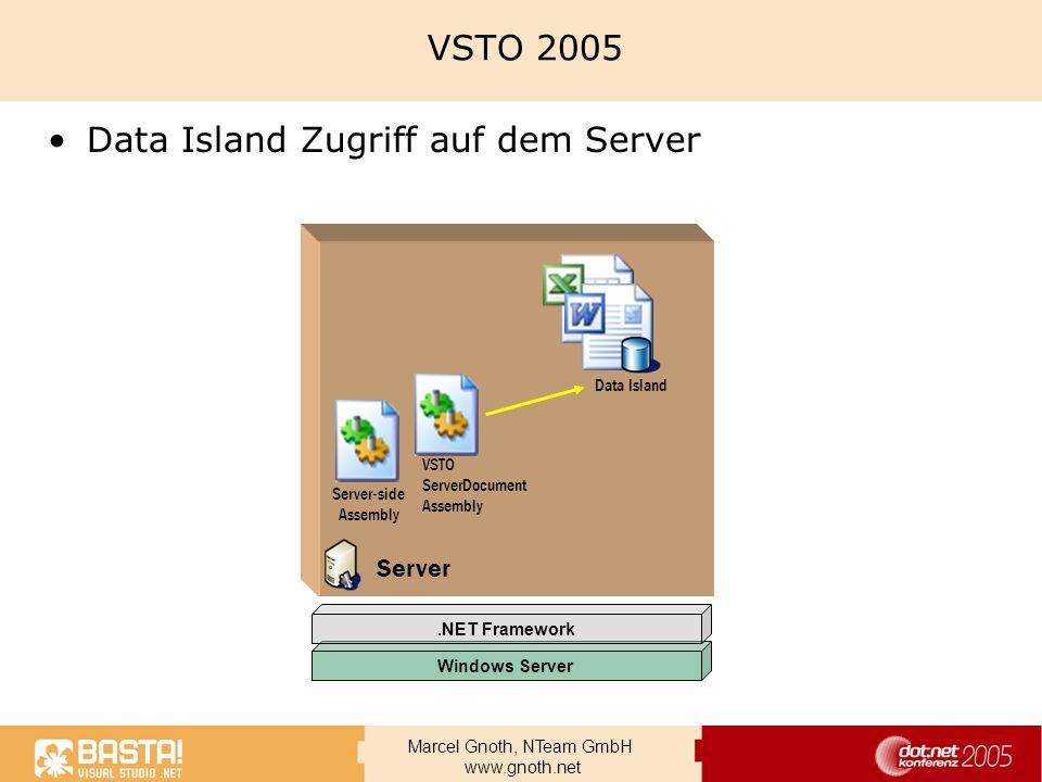 Marcel Gnoth, NTeam GmbH www.gnoth.net VSTO 2005 Data Island Zugriff auf dem Server Windows Server.NET Framework Data Cache Data Island Server-side As