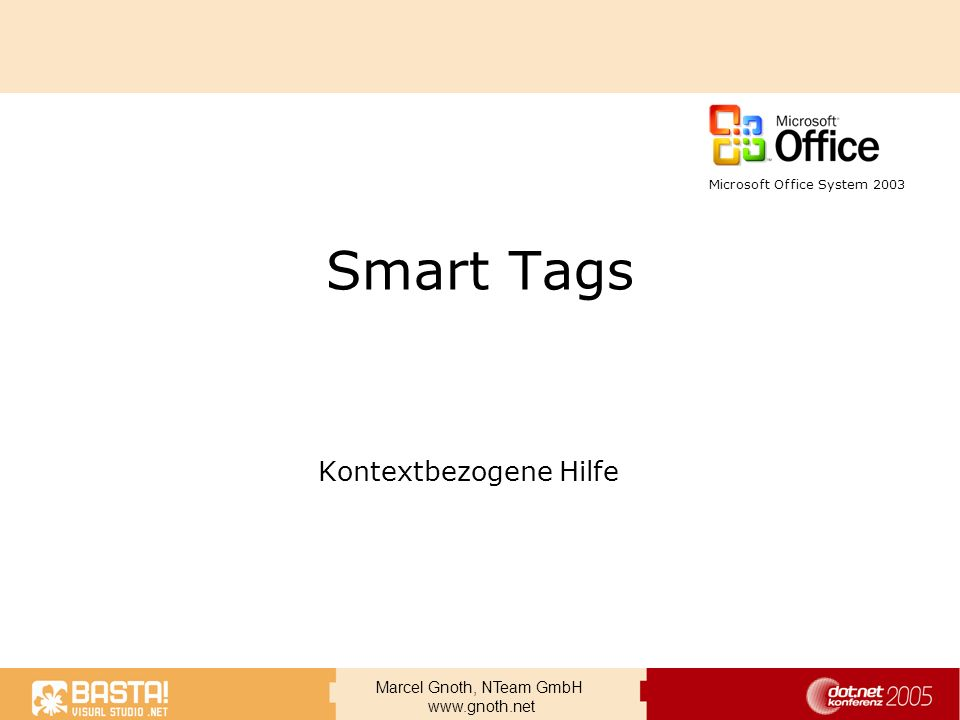 Marcel Gnoth, NTeam GmbH www.gnoth.net Smart Tags Kontextbezogene Hilfe Microsoft Office System 2003