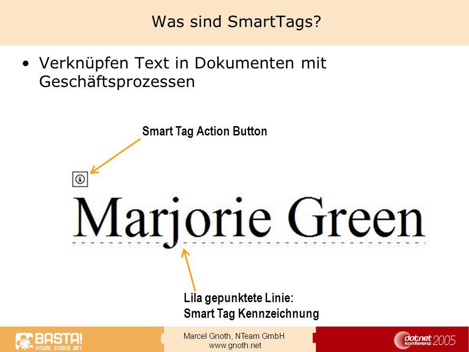 Marcel Gnoth, NTeam GmbH www.gnoth.net Was sind SmartTags? Verknüpfen Text in Dokumenten mit Geschäftsprozessen Smart Tag Action Button Lila gepunktet