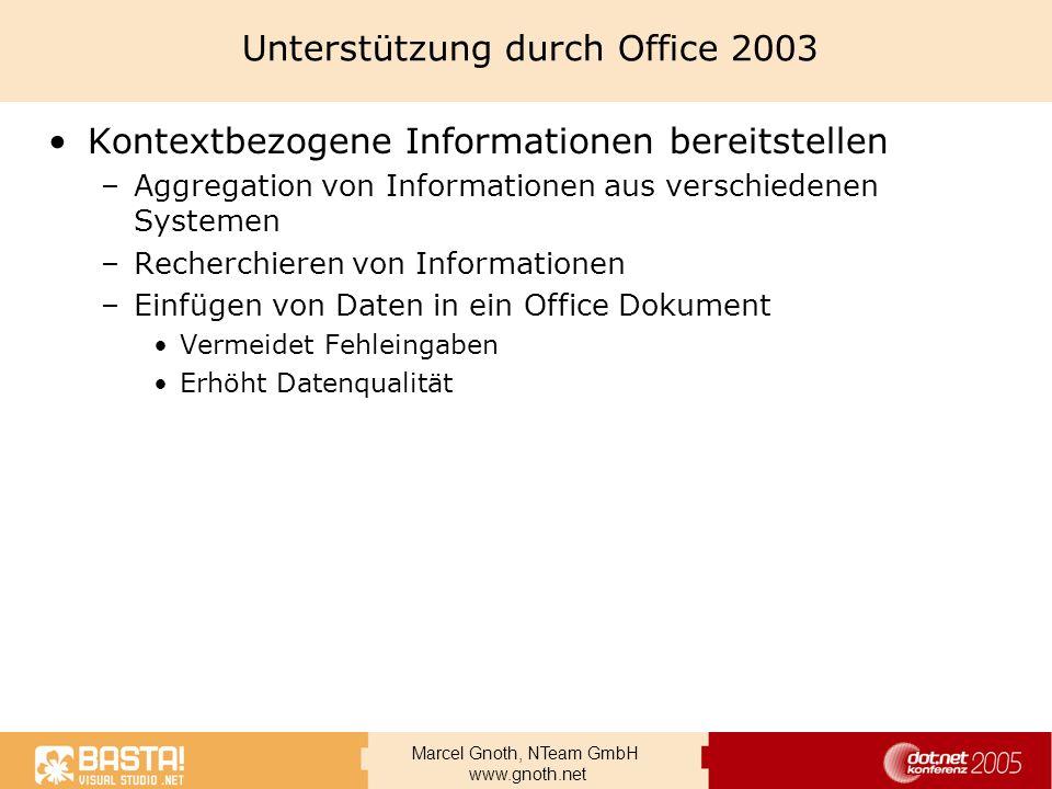 Marcel Gnoth, NTeam GmbH www.gnoth.net Unterstützung durch Office 2003 Kontextbezogene Informationen bereitstellen –Aggregation von Informationen aus