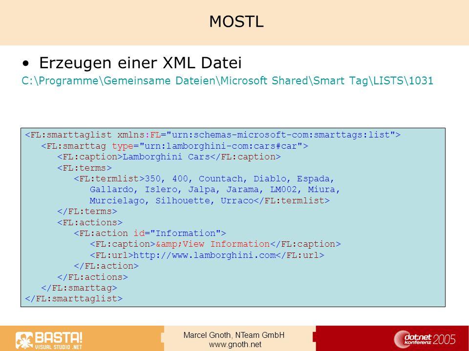 Marcel Gnoth, NTeam GmbH www.gnoth.net MOSTL Erzeugen einer XML Datei C:\Programme\Gemeinsame Dateien\Microsoft Shared\Smart Tag\LISTS\1031 Lamborghin