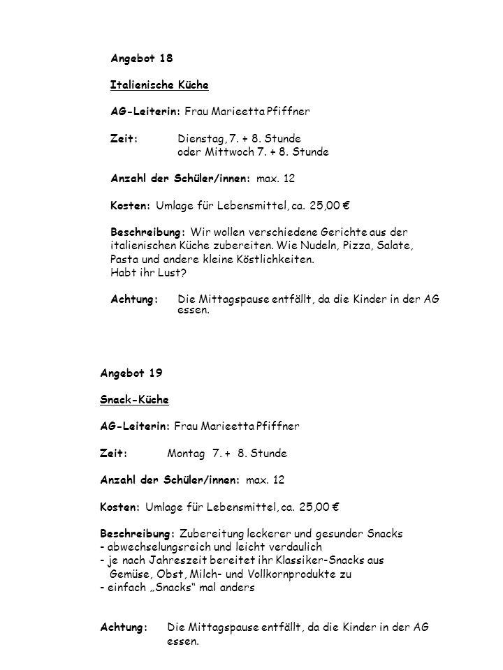 Angebot 19 Snack-Küche AG-Leiterin: Frau Marieetta Pfiffner Zeit: Montag 7.