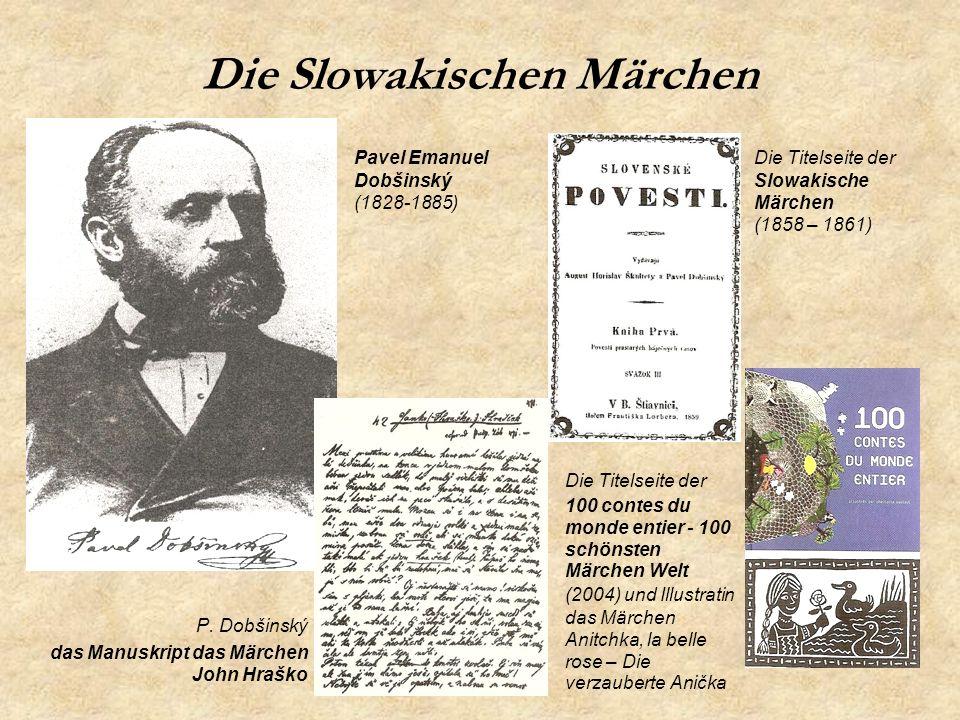 Die Slowakischen Märchen P. Dobšinský das Manuskript das Märchen John Hraško Pavel Emanuel Dobšinský (1828-1885) Die Titelseite der Slowakische Märche