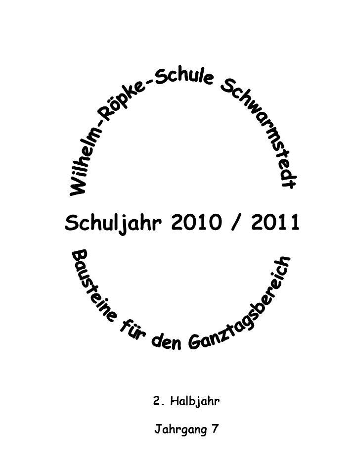 Schuljahr 2010 / 2011 2. Halbjahr Jahrgang 7