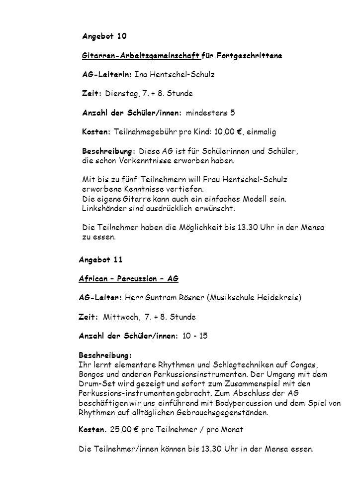 Angebot 10 Gitarren-Arbeitsgemeinschaft für Fortgeschrittene AG-Leiterin: Ina Hentschel-Schulz Zeit: Dienstag, 7. + 8. Stunde Anzahl der Schüler/innen