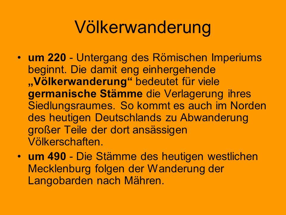 Völkerwanderung um 220 - Untergang des Römischen Imperiums beginnt. Die damit eng einhergehende Völkerwanderung bedeutet für viele germanische Stämme