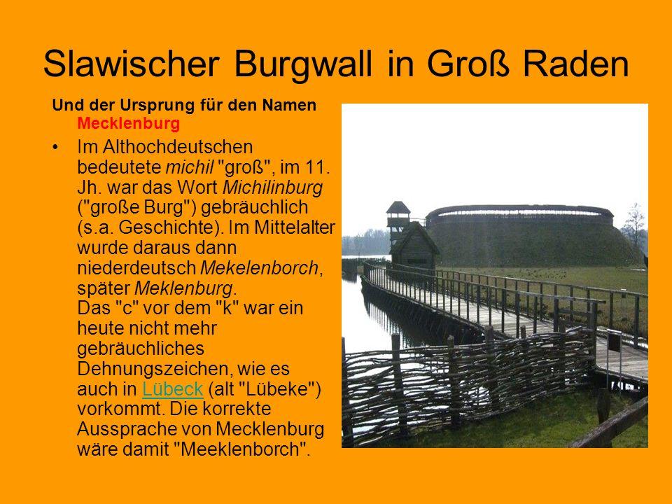 Slawischer Burgwall in Groß Raden Und der Ursprung für den Namen Mecklenburg Im Althochdeutschen bedeutete michil