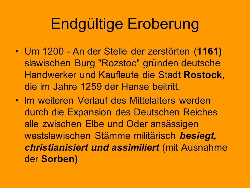 Endgültige Eroberung Um 1200 - An der Stelle der zerstörten (1161) slawischen Burg