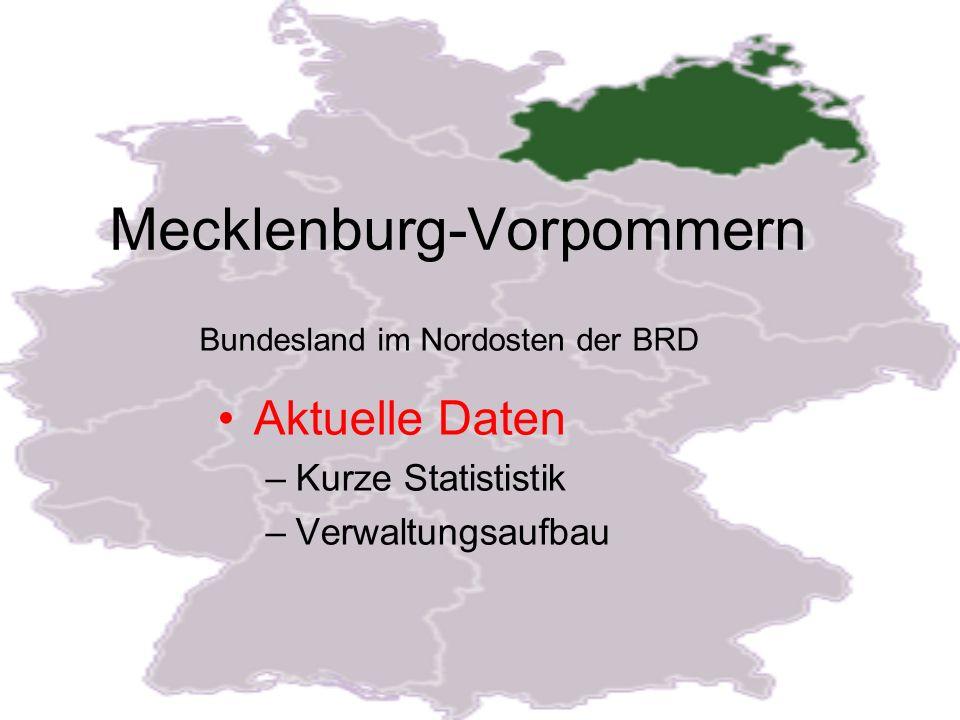 Mecklenburg-Vorpommern Aktuelle Daten –Kurze Statististik –Verwaltungsaufbau Bundesland im Nordosten der BRD