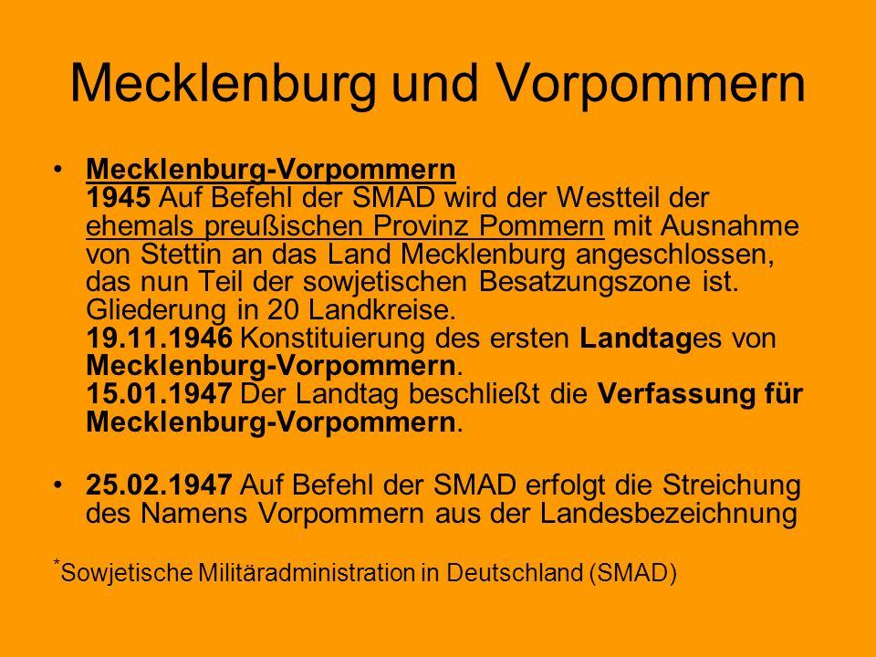 Mecklenburg und Vorpommern Mecklenburg-Vorpommern 1945 Auf Befehl der SMAD wird der Westteil der ehemals preußischen Provinz Pommern mit Ausnahme von