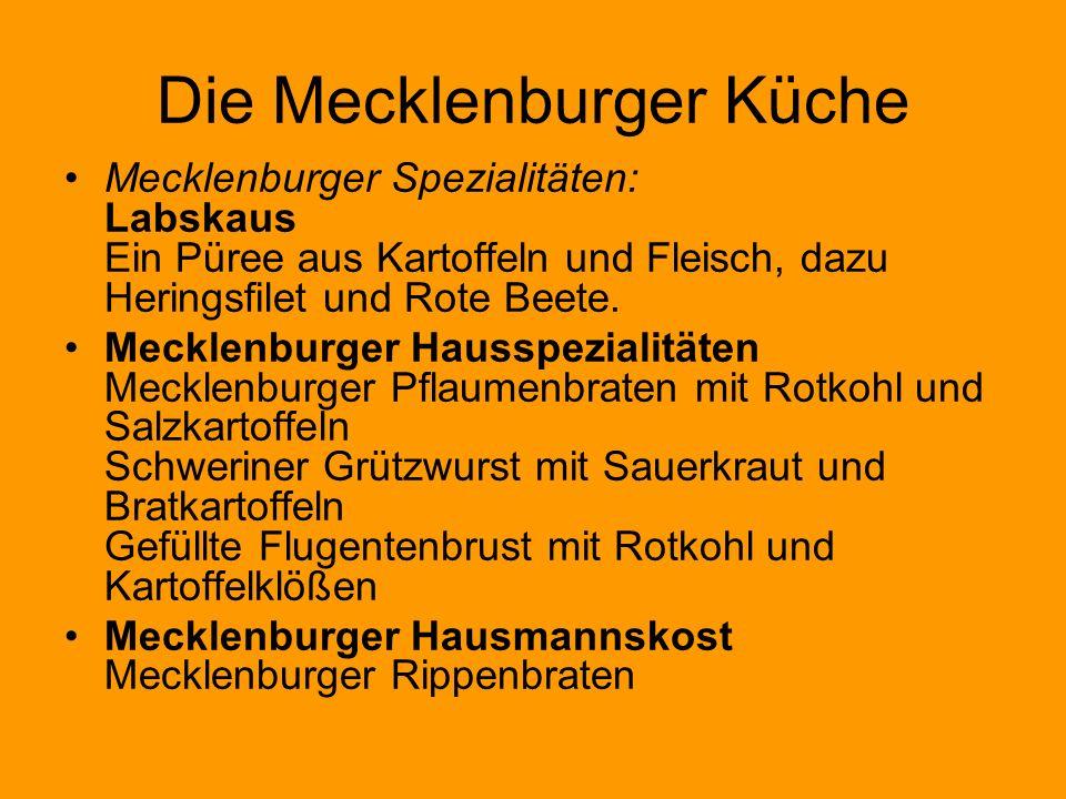 Die Mecklenburger Küche Mecklenburger Spezialitäten: Labskaus Ein Püree aus Kartoffeln und Fleisch, dazu Heringsfilet und Rote Beete. Mecklenburger Ha