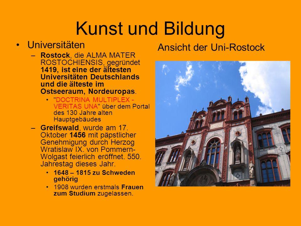 Kunst und Bildung Universitäten –Rostock, die ALMA MATER ROSTOCHIENSIS, gegründet 1419, ist eine der ältesten Universitäten Deutschlands und die ältes