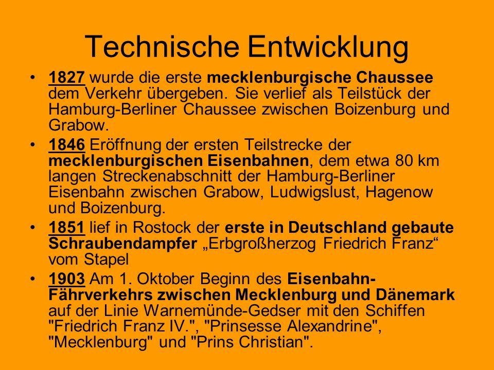 Technische Entwicklung 1827 wurde die erste mecklenburgische Chaussee dem Verkehr übergeben. Sie verlief als Teilstück der Hamburg-Berliner Chaussee z