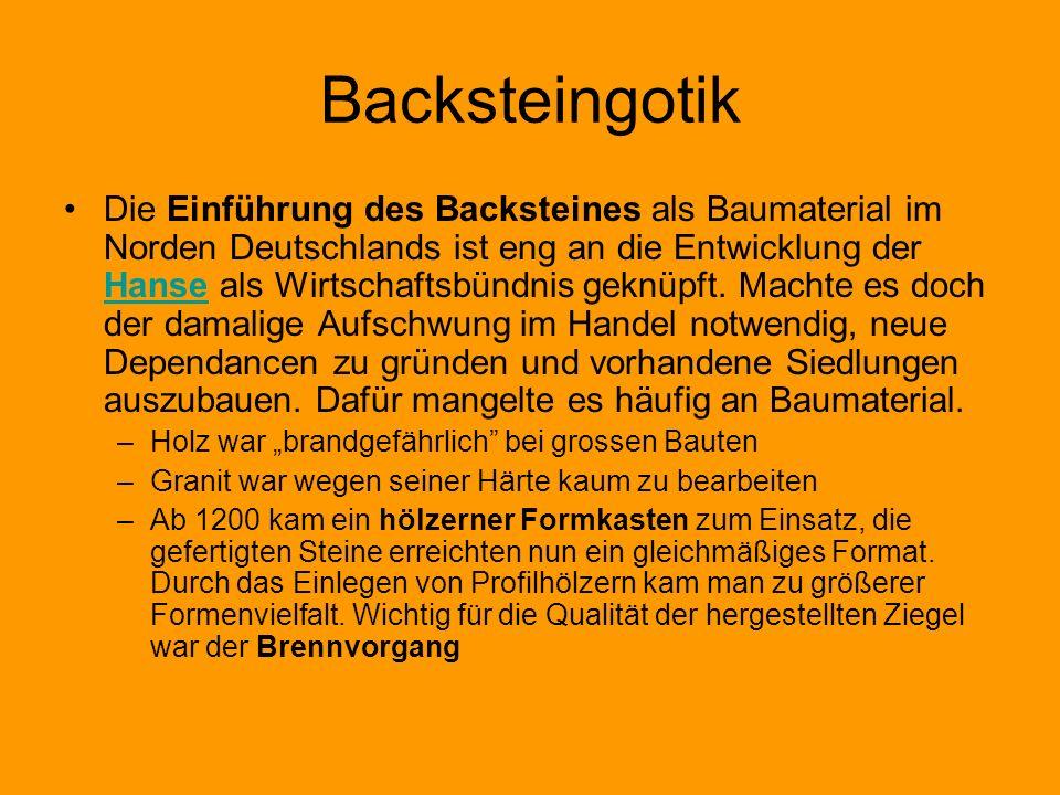 Backsteingotik Die Einführung des Backsteines als Baumaterial im Norden Deutschlands ist eng an die Entwicklung der Hanse als Wirtschaftsbündnis geknü